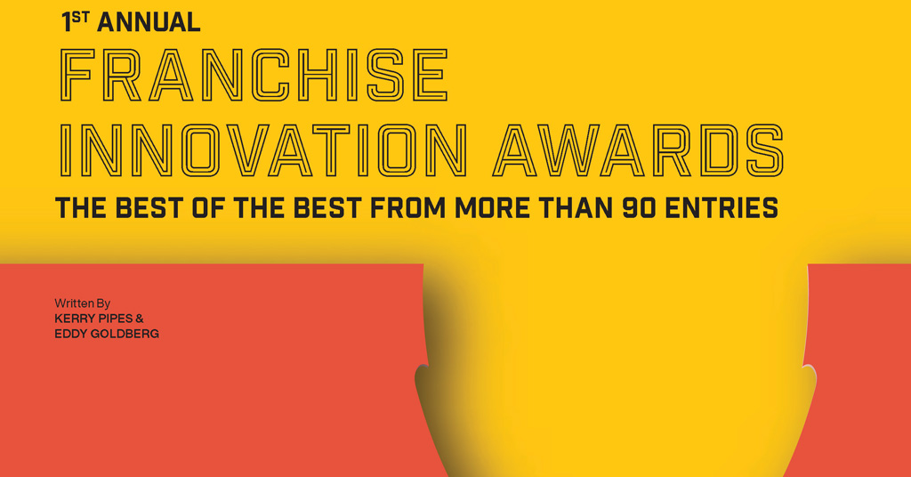 1st Annual Franchise Innovation Awards: The Best of the Best from more than 90 Entries