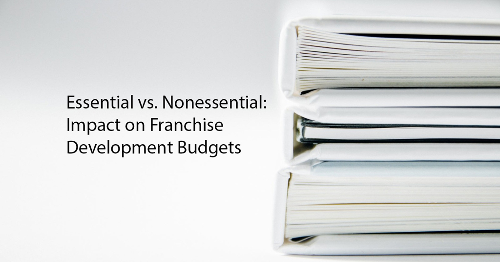 """2021 AFDR ?"""" Essential Vs. Nonessential: Impact On Franchise Development Budgets"""